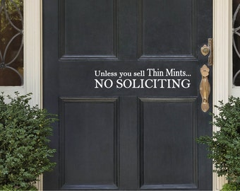 Unless You Sell Thin Mints No Soliciting Vinyl Decal - No Soliciting Door Decal, Home Decor, No Soliciting Home Vinyl, Sticker, 19x3.75