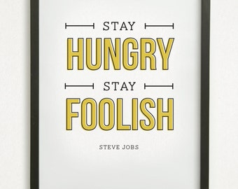 """SALE // Graphic Design Typography Print - """"Stay hungry, stay foolish"""" - Steve Jobs - Inspirational, motivational, perseverance quote"""