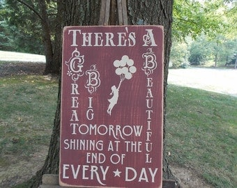 There's A Great Big Beautiful Tomorrow Shining At The End Of Everyday Wood Sign Disney Lyric