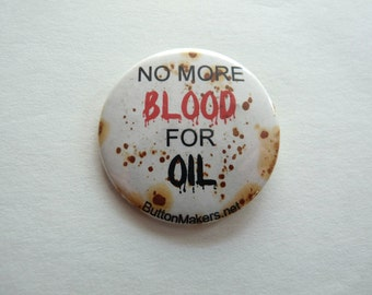 No More Blood For Oil, Vintage Pin Back Button, War Protest
