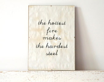 Wall Decor, Poster, Sign - The Hottest Fire Makes The Hardest Steal