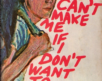 You Can't Make Me If I Don't Want To by Molly Cone, illustrated by Marvin Friedman