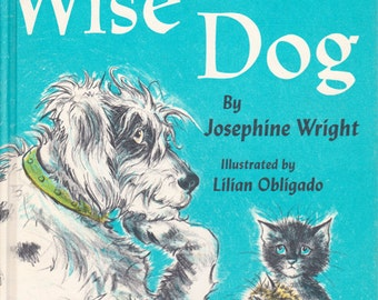 Wise Dog by Josephine Wright, illustrated by Lilian Obligado