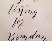 Custom Listing for Brendan