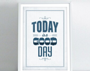 "Inspirational Print ""Today Is a Good Day"" Vintage Signs, Typography Wall Art, Motivational Poster, Typography Quote Art"