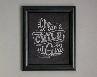 I am a Child of God Printable Art: Chalkboard Style - Black & White for Primary Boys or Girls Decor - 4 x 6, 5 x 7, 8 x 10, 11 x 14 Download