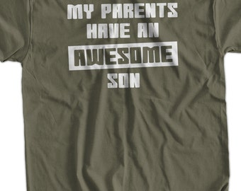 Funny Shirt My parents have an awesome Son T-Shirt Mom Dad Gift Birthday Screen Printed Tee Shirt T Shirt