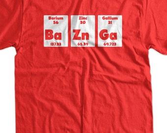 Bazinga BaZnGa Periodic Table Chemistry Geek Nerd School Science Tshirt T-Shirt Tee Shirt Mens Womens Ladies Youth Kids Geek Funny