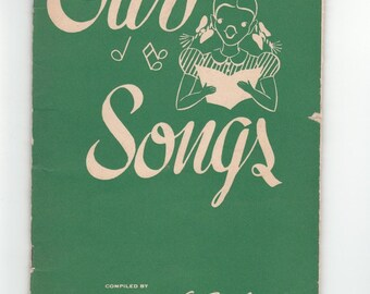 1940s childrens song book  Our Song by Mary A Saunders, ages 7 to 11, vintage childrens music book