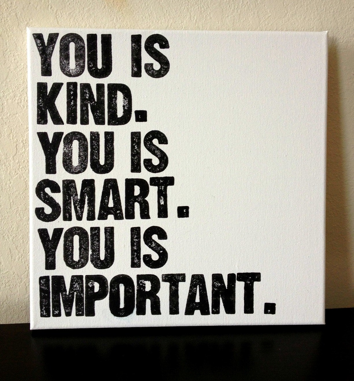 12x12inch Quote on Canvas You is Kind You is Smart You is