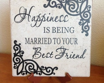 Happiness is being married to your Best Friend