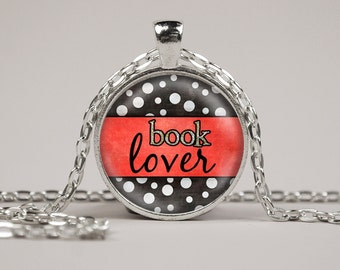 Book Lover Pendant Necklace or Keyring Glass Art Print Jewelry Charm Gifts for Her or Him Book Lover Teacher Librarian