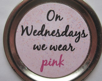 """Mean Girls Funny Magnet – Movie Quote: """"On Wednesdays we wear pink"""""""