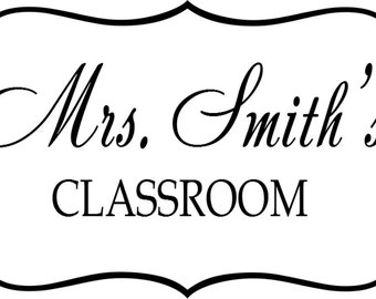 "6""h x 10""w Vinyl Teacher Name Wall or Door Decal"