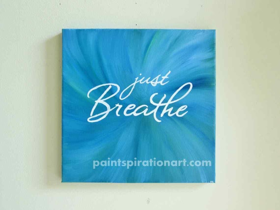 Just breathe quote canvas paintings inspirational quote art for Inspirational quotes painted on canvas