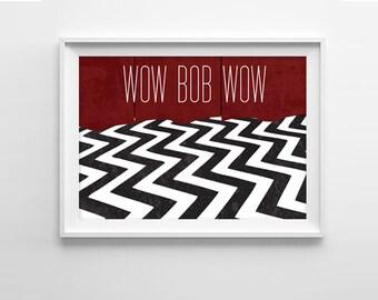Twin Peaks Wow Bob Wow Art Print
