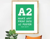 A2 Poster Offer, Make any design into an A2 print (16.5 x 23.4). Choose from Nursery Art, Home Decor, Typography or Geometrical Art.