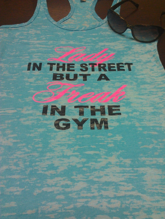 lady in the street but a freak in the gym womens motivational