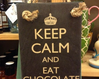 Keep Calm And Eat Chocolate Wooden Hanging Sign