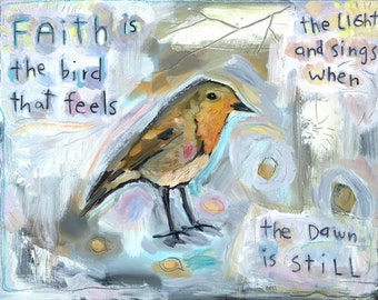 Faith is the bird that feels the light - 8x10 colorful digital print of original oil painting