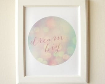 Dream Big NURSERY PRINTABLE - Bokeh - Wall Art - Digital File - Instant Download - Home Decor - DIY