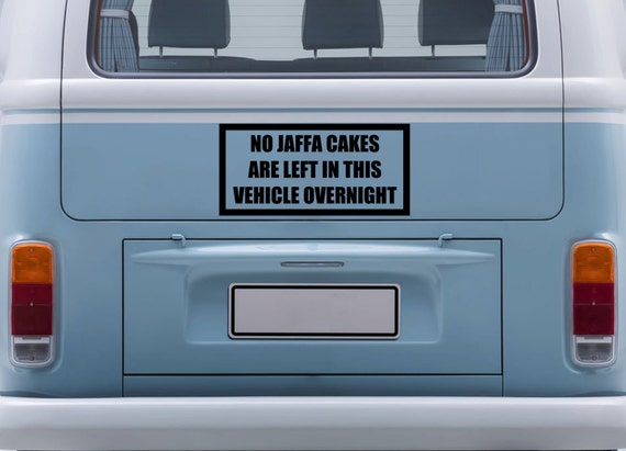 No Jaffa Cakes are left in this vehicle overnight -  car bumper sticker vinyl decal