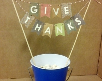 Give Thanks, Cake Bunting, Cake Topper, Thanksgiving Pie decor