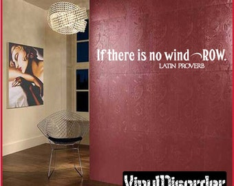 If there is no wind- Row - Latin proverb - Vinyl Wall Decal - Wall Quotes - Vinyl Sticker - In033Ifthereisiii7ET