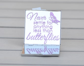 Bridal party gift idea // Never settle for anything less than butterflies compact mirror // Bridesmaid gift idea // Wedding party gift