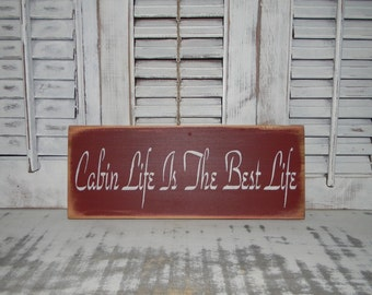 Cabin Sign Cabin Life Is The Best Life Country Rustic Cabin Decor