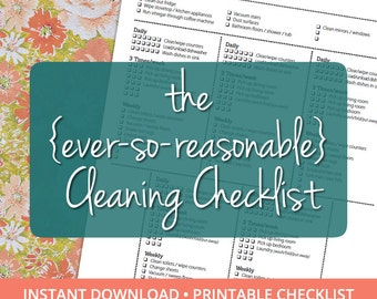 The (ever-so-reasonable) Cleaning Checklist - Instant download!