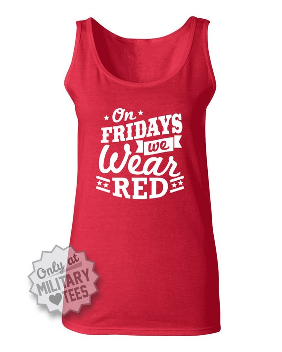 Support Our Troops Wear Red on Fridays on Fridays we Wear Red