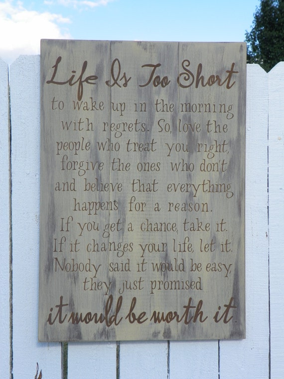 large inspirational rustic sign life is too short by