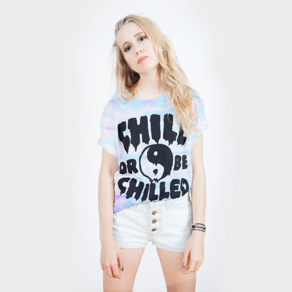 Chill Or Be Chilled tie dye T-shirt UNISEX sizes S, M, L, XL