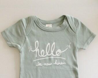 Hello I'm New Here, modern baby gift, funny romper, baby shower gift (0-3 mo - newborn - ORGANIC - mint)