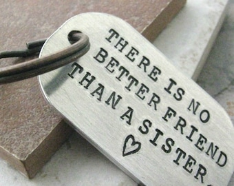Sister Quote Keychain, There is No Better Friend Than a Sister Keychain, gift for sister, sister gift, siblings gift, sisters and friends