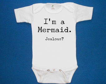 I'm a Mermaid Jealous baby one piece bodysuit shirt creeper screenprint Choose Size