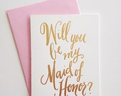 Will You Be My Maid of Honor - Gold Foil Greeting Card