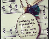 Nothing is impossible necklace Audrey Hepburn quote