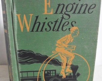 Vintage Engine Whistles -  Alice and Jerry Reader 1953 - Book