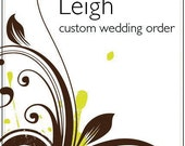 Custom Wedding Order for Leigh