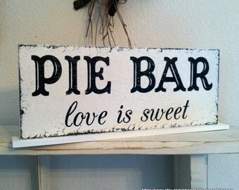 PIE BAR Signs | Love is Sweet | Pie Bar | Wedding Signs | Self Standing Sign | 4 3/4 x 12
