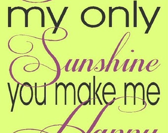 PRIMITIVE STENCIL -5843 J- You Are My Sunshine My Only Sunshine - Clear 5Mil Mylar -Make Your Own Sign