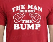 Valentine's Day Gift Maternity Gift Husband Gift The Man Behind the Bump Mens T shirt Fathers Day Gift Gift for Dad Maternity Dad to be gift