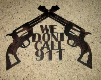 We Dont Call 911-Metal art