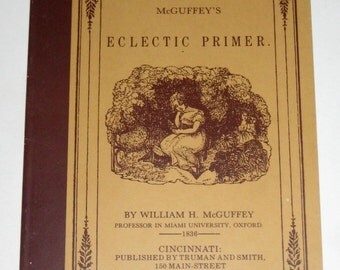 1982 Reproduction of The McGuffey's Eclectic Primer - Great for Altered Art