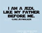 Wall Decal: star wars quote  I am a Jedi Luke Skywalker 072
