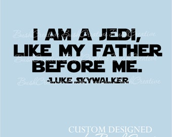Wall Decal: star wars quote  I am a Jedi Luke Skywalker 056