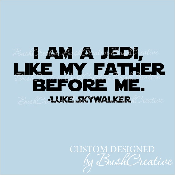 Movie Quotes Star Wars: Wall Decal: Star Wars Quote I Am A Jedi Luke Skywalker 056