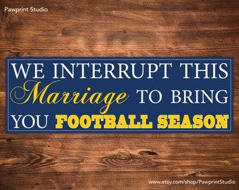 PRINTABLE We Interrupt This Marriage To Bring You Football Season - WVU Mountaineers